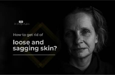 How to get rid of loose and sagging skin?